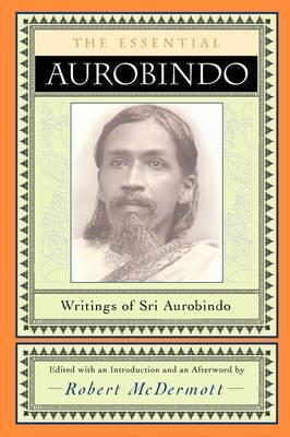 The Essential Aurobindo by Sri Aurobindo