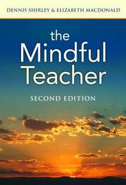 The Mindful Teacher by Dennis Shirley