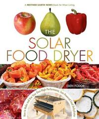 The Solar Food Dryer by Eben V. Fodor image