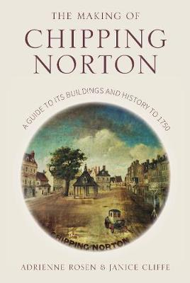 The Making of Chipping Norton by Janice Cliffe