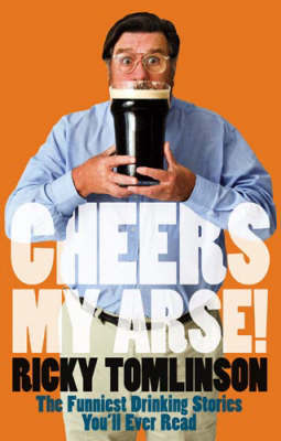 Cheers My Arse! by Ricky Tomlinson image