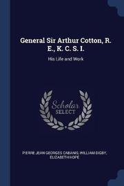 General Sir Arthur Cotton, R. E., K. C. S. I. by Pierre Jean Georges Cabanis