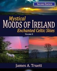 Mystical Moods of Ireland, Vol. II by James a Truett image