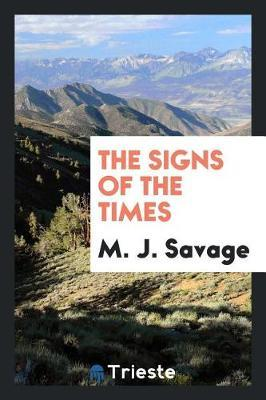 The Signs of the Times by M.J. Savage image