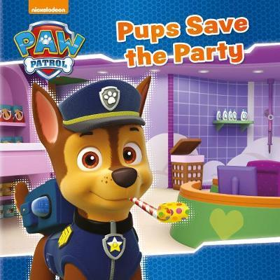 Nickelodeon PAW Patrol Pups Save the Party by Parragon Books Ltd image