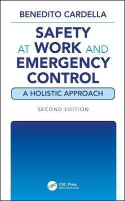 Safety at Work and Emergency Control: A Holistic Approach, Second Edition by Benedito Cardella