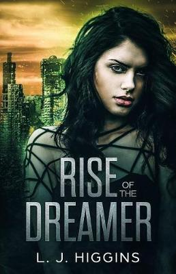 Rise of the Dreamer by L J Higgins image