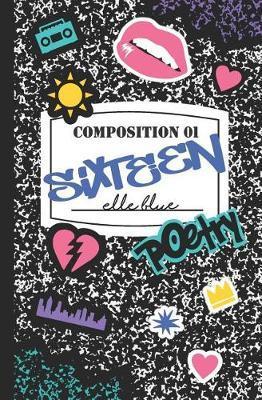 Sixteen by Elle Blue