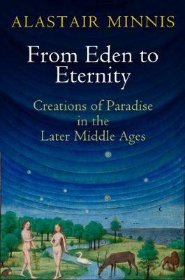 From Eden to Eternity by Alastair Minnis