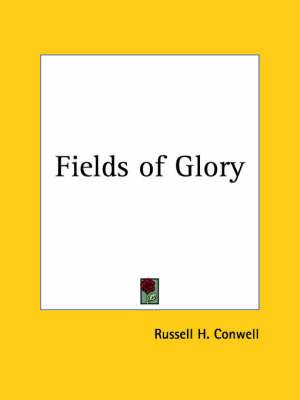 Fields of Glory (1925) by Russell Herman Conwell image