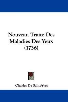 Nouveau Traite Des Maladies Des Yeux (1736) by Charles De Saint-Yves image