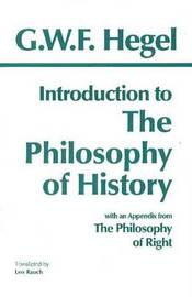 Introduction to the Philosophy of History by G W F Hegel