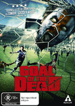 Goal of the Dead on DVD