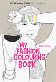 Art Therapy: My Fashion Colouring Book by Marie Perron