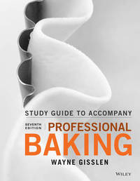 Student Study Guide to accompany Professional Baking by Wayne Gisslen