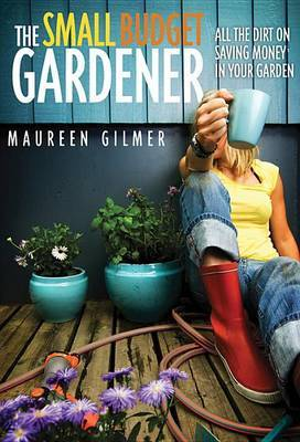 The Small Budget Gardener by Maureen Gilmer image