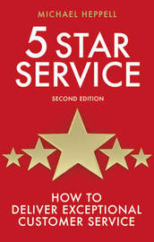 Five Star Service: How to Deliver Exceptional Customer Service by Michael Heppell image