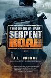 Tomorrow War: Serpent Road by J.L. Bourne