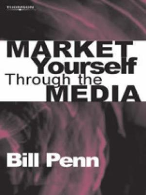 Market Yourself Through the Media by Bill Penn image