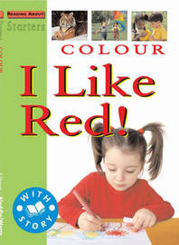 L2: Colour - I Like Red! by Stewart Ross
