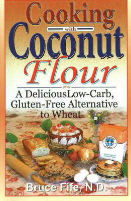 Cooking with Coconut Flour by Bruce Fife image