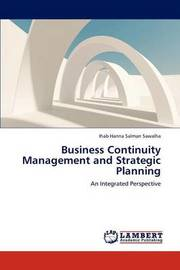 Business Continuity Management and Strategic Planning by Sawalha Ihab Hanna Salman