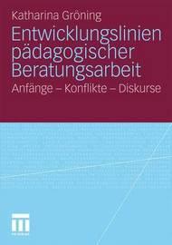 Entwicklungslinien Padagogischer Beratungsarbeit by Katharina Gr Ning image