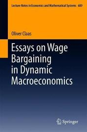 Essays on Wage Bargaining in Dynamic Macroeconomics by Oliver Claas image