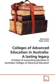 Colleges of Advanced Education in Australia by Elaine Evans