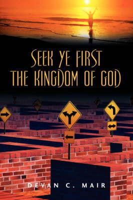 Seek Ye First the Kingdom of God by Devan, C Mair image