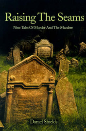Raising the Seams: Nine Tales of Murder and the Macabre by Daniel Shields image
