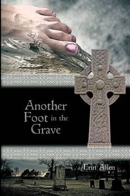 Another Foot in the Grave by Erin Allen image