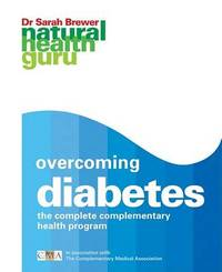Overcoming Diabetes: The Complete Complementary Health Program by Dr Sarah Brewer image