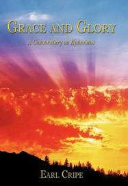 Grace and Glory by Earl Cripe