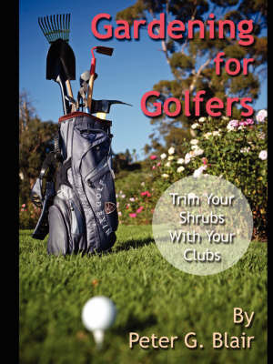 Gardening for Golfers by Peter Blair