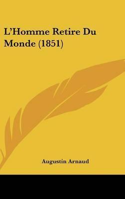 L'Homme Retire Du Monde (1851) by Augustin Arnaud