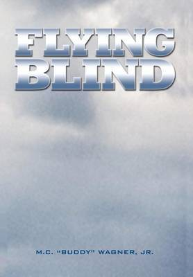 Flying Blind by M C Wagner image