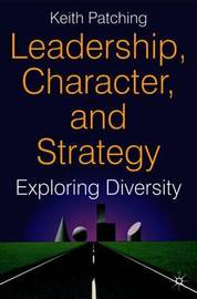 Leadership, Character and Strategy by Keith Patching image