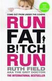 Run Fat Bitch Run by Ruth Field