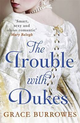 The Trouble With Dukes by Grace Burrowes image