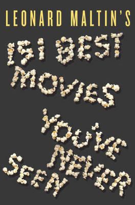 Leonard Maltin's 151 Best Movies You've Never Seen by Leonard Maltin image