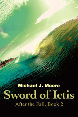 Sword of Ictis by Michael J Moore image