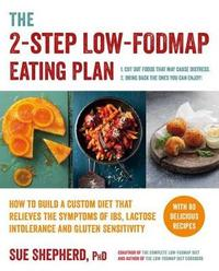 The 2-Step Low-Fodmap Eating Plan by Sue Shepherd