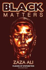 Black Matters, Volume II by Zaza Ali image