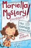 Mariella Mystery: The Ghostly Guinea Pig by Kate Pankhurst