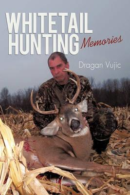 Whitetail Hunting Memories by Vujic Dragan Vujic image