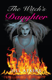 The Witch's Daughter by Jill Atkins