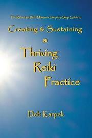 Creating & Sustaining a Thriving Reiki Practice by Deb Karpek