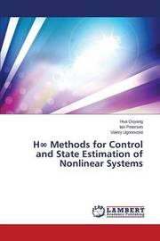 H Methods for Control and State Estimation of Nonlinear Systems by Ouyang Hua