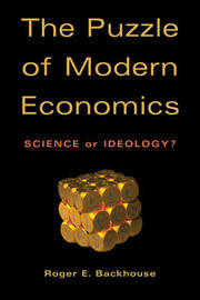 The Puzzle of Modern Economics by Roger E. Backhouse